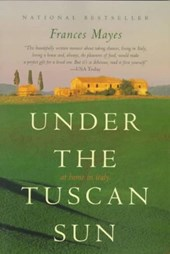 Under the Tuscan Sun | Frances Mayes |