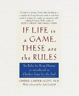 If Life Is a Game, These Are the Rules | Chérie Carter-Scott |