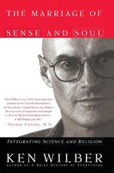 The Marriage of Sense and Soul | Ken Wilber |