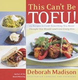 This Can't Be Tofu | Deborah Madison |