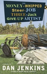 The Money-Whipped Steer-Job Three-Jack Give-Up Artist | Dan Jenkins |