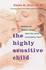 The Highly Sensitive Child | Elaine N. Aron |