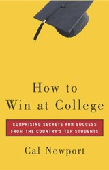 How to Win at College | Cal Newport |