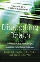 Dissecting Death | Zugibe, Frederick T. ; Carroll, David L. |