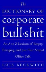 The Dictionary of Corporate Bullshit | Lois Beckwith |