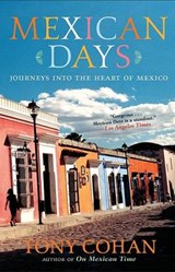 Mexican Days | Tony Cohan |