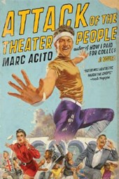Attack of the Theater People | Marc Acito |