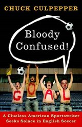 Bloody Confused! | Chuck Culpepper |