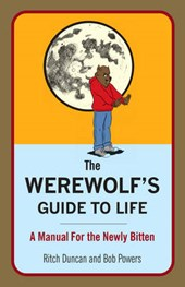 The Werewolf's Guide to Life | Duncan, Ritch ; Powers, Bob |