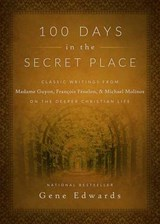 100 Days in the Secret Place | Gene Edwards |