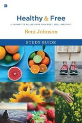 Healthy and Free | Beni Johnson |