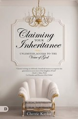 Claiming Your Inheritance | Cherrie Kaylor |