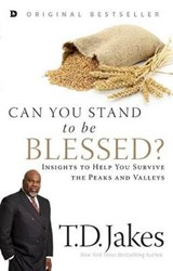 Can You Stand to Be Blessed? | T. D. Jakes |