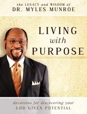 Living with Purpose | Myles Munroe |