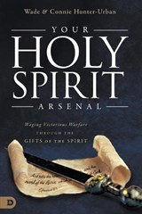 Your Holy Spirit Arsenal | Urban, Wade ; Hunter-urban, Connie |