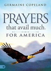 Prayers That Avail Much for America | Germaine Copeland |