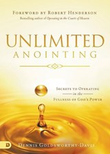 Unlimited Anointing | Dennis Goldsworthy-davis |