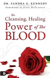 The Cleansing, Healing Power of the Blood | Sandra Kennedy |
