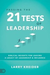 Passing the 21 Tests of Leadership | Larry Kreider |