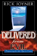 Delivered from Evil | Rick Joyner |