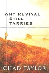 Why Revival Still Tarries | Chad Taylor |