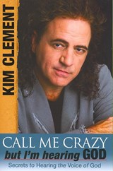 Call Me Crazy, But I'm Hearing God | Kim Clement |