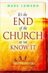 It; S the End of the Church as We Know It | Marc Lawson |