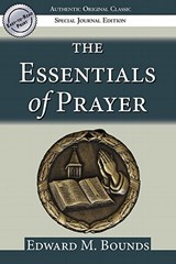 The Essentials of Prayer | Edward M. Bounds |