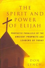The Spirit and Power of Elijah | Don Lynch |