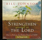 Strengthen Yourself in the Lord | Bill Johnson |