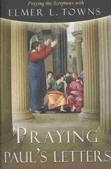 Praying Paul's Letters | Elmer L. Towns |