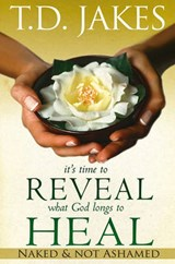 It's Time to Reveal What God Longs to Heal | T. D. Jakes |