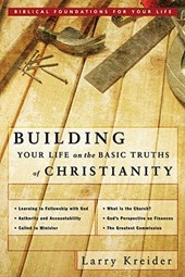 Building Your Life on the Basic Truths of Christianity