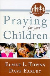 Praying for Your Children | Elmer L. Towns |