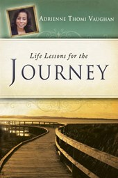 Life Lessons for the Journey | Adrienne Thomi Vaughan |