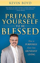 Prepare Yourself to Be Blessed | Kevin Boyd |