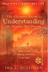 The Ultimate Guide to Understanding the Dreams You Dream | Ira Milligan |