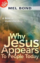 Why Jesus Appears to People Today | Mel Bond |