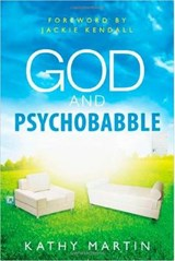 God and Psychobabble | Kathy Martin |