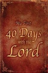 My First 40 Days with the Lord | Robert F. Wolff |