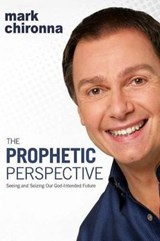The Prophetic Perspective | Mark Chironna |