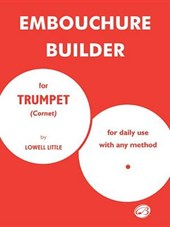 Embouchure Builder for Trumpet Cornet
