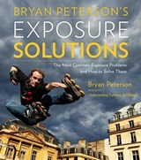 Bryan Peterson's Exposure Solutions | Bryan Peterson |