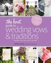 The Knot Guide to Wedding Vows and Traditions | Carley Roney |