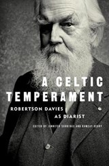 A Celtic Temperament | Robertson Davies & Jennifer Surridge |