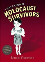 I Was a Child of Holocaust Survivors | Bernice Eisenstein |