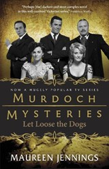 Let Loose the Dogs | Maureen Jennings |