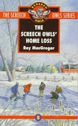 The Screech Owls' Home Loss | Roy MacGregor |