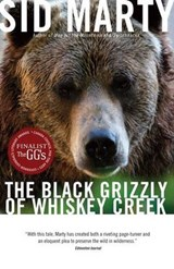 The Black Grizzly of Whiskey Creek | Sid Marty |