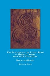 The Function of the Living Dead in Medieval Norse and Celtic Literature